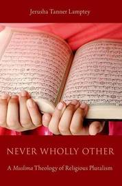 Never Wholly Other by Jerusha Tanner Lamptey
