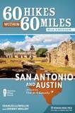 60 Hikes Within 60 Miles: San Antonio and Austin by Charles Llewellin
