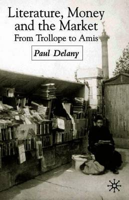 Literature, Money and the Market by P. Delany image