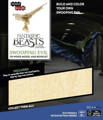 Incredibuilds: Fantastic Beasts and Where to Find Them: Swooping Evil 3D Wood Model and Booklet by Jody Revenson