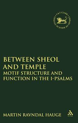 Between Sheol and Temple by Martin R. Hauge