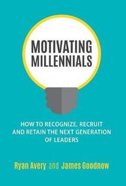 Motivating Millennials by Ryan Avery