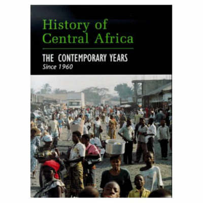 History of Central Africa: The Contemporary Years by David Birmingham image