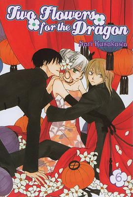 Two Flowers for the Dragon, Volume 6 by Nari Kusakawa image