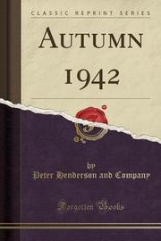 Autumn 1942 (Classic Reprint) by Peter Henderson and Company