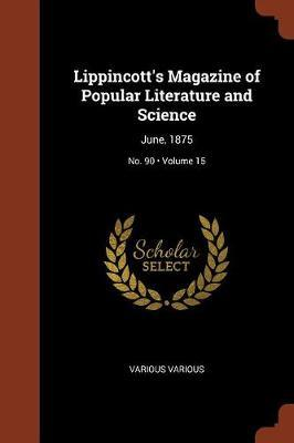 Lippincott's Magazine of Popular Literature and Science by Various Various image