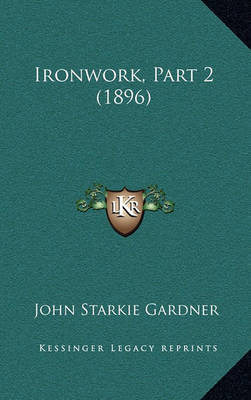 Ironwork, Part 2 (1896) by John Starkie Gardner image