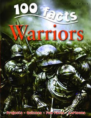 100 Facts - Warriors by Miles Kelly image