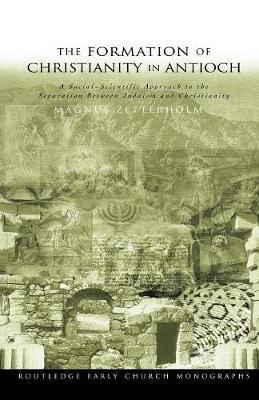 The Formation of Christianity in Antioch by Magnus Zetterholm image