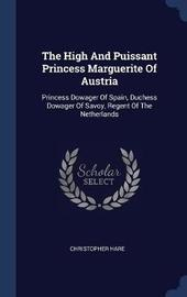 The High and Puissant Princess Marguerite of Austria by Christopher Hare image