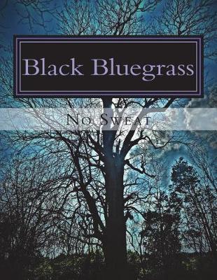 Black Bluegrass by No Sweat
