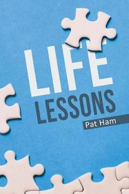 Life Lessons by Pat Ham