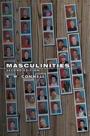 Masculinities by Raewyn W. Connell