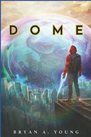 Dome by Bryan Young