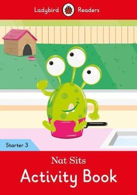 Nat Sits Activity Book - Ladybird Readers Starter Level 3 by Ladybird