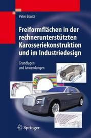 Freiformflachen in Der Rechnerunterstutzten Karosseriekonstruktion Und Im Industriedesign by Peter Bonitz