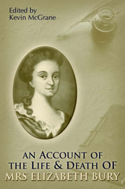 An Account of the Life and Death of Mrs Elizabeth Bury by Elizabeth, Bury