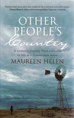 Other People's Country: One Woman's Journey from Suburban Housewife to Remote Area Nurse by Maureen Helen image