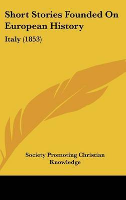 Short Stories Founded On European History: Italy (1853) by Society Promoting Christian Knowledge image