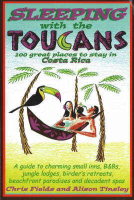 Sleeping with the Toucans by Chris Fields