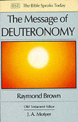 The Message of Deuteronomy by Raymond Brown
