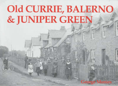 Old Currie, Balerno and Juniper Green by George Monies