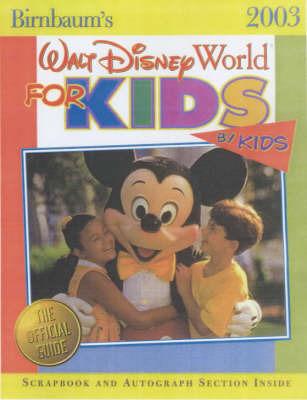 Walt Disney World for Kids, by Kids: 2003