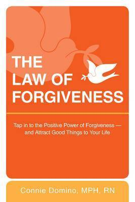 The Law of Forgiveness by Connie Domino