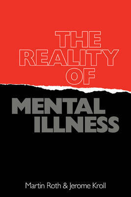 The Reality of Mental Illness by Martin Roth