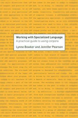 Working with Specialized Language by Lynne Bowker