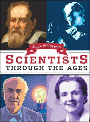 Janice VanCleave's Scientists Through the Ages by Janice Vancleave image