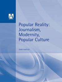 Popular Reality by John Hartley