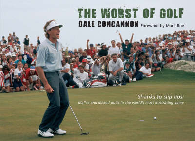 The Worst of Golf by Dale Concannon