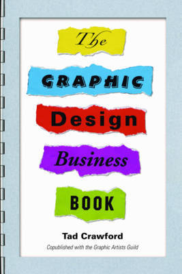 The Graphic Design Business Book by Tad Crawford
