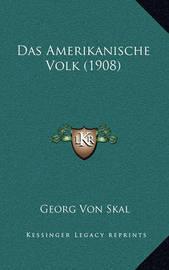 Das Amerikanische Volk (1908) by Georg Von Skal