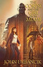 The Corpse and the Girl from Miami by John Urbancik image
