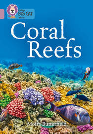 Coral Reefs by Moira Butterfield