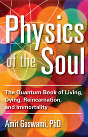 Physics of the Soul by Amit Goswami