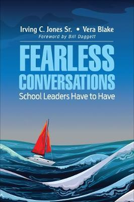 Fearless Conversations School Leaders Have to Have by Irving C Jones image