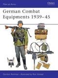 German Combat Equipment, 1939-45 by Gordon L. Rottman
