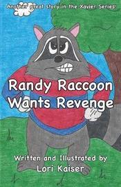 Randy Raccoon Wants Revenge by Lori Kaiser