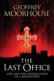 The Last Office by Geoffrey Moorhouse image