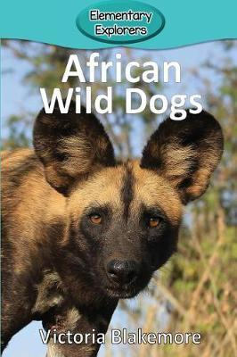 African Wild Dogs by Victoria Blakemore