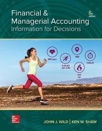 Loose Leaf for Financial and Managerial Accounting by John J Wild