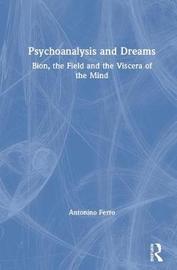 Psychoanalysis and Dreams by Antonino Ferro