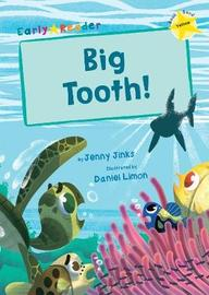 Big Tooth! by Jenny Jinks