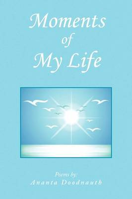 Moments of My Life by Ananta Doodnauth image