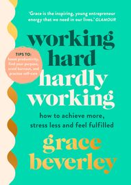 Working Hard, Hardly Working by Grace Beverley