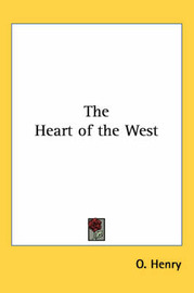 The Heart of the West by O Henry
