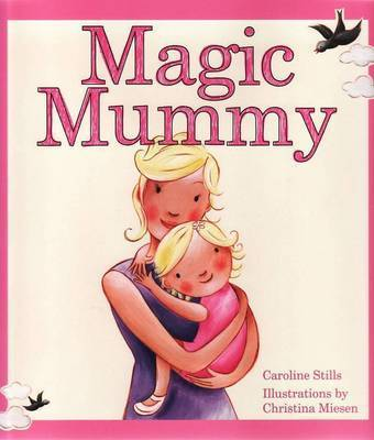 Magic Mummy by Caroline Stills